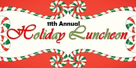 11th Annual Holiday Luncheon tickets