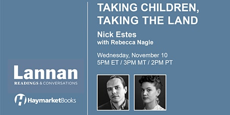 Taking Children, Taking the Land: Nick Estes with Rebecca Nagle tickets
