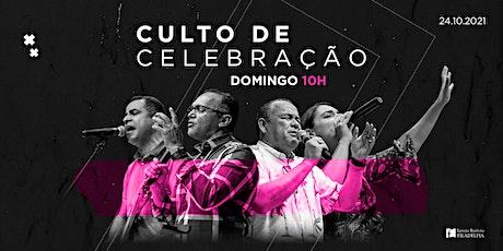 Culto de Celebração 24/10/2021 Manhã - 10h ingressos