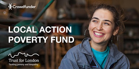 London Local Action Poverty Fund for Small Community Groups, and Charities tickets