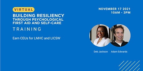 Building Resiliency Through Psychological First Aid and Self-Care tickets