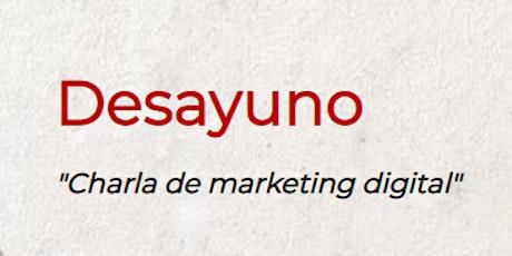 Desayuno: Charla de Marketing digital entradas
