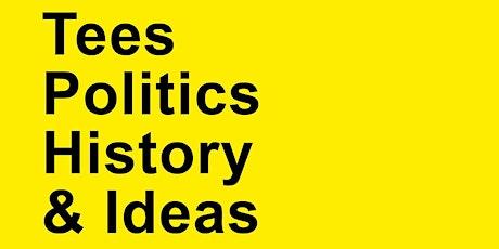 Tees Politics, History & Ideas tickets