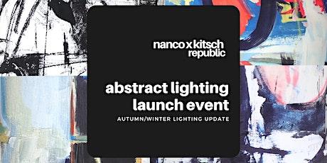 Nanco x Kitsch Republic abstract art lighting launch tickets