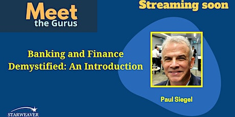 Banking and Finance Demystified: An Introduction tickets