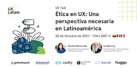 Ética en UX: una perspectiva necesaria en Latinoamérica. tickets