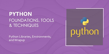 Python Libraries, Environments, and Wrapup tickets