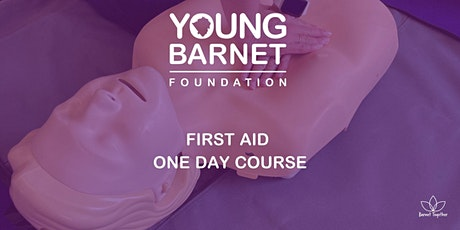 One Day First Aid Training for Young Barnet Foundation Members tickets