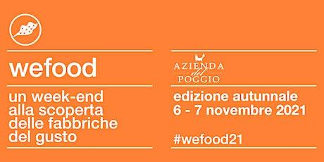 WeFood 2021 @ Azienda del Poggio biglietti