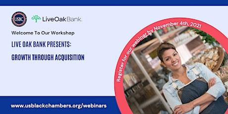Live Oak Bank Presents - Growth Through Acquisition billets