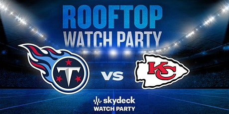 Titans vs. Chiefs Skydeck Watch Party at Assembly Hall tickets