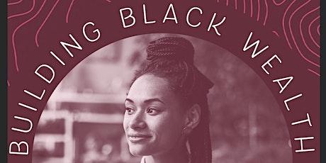BUILDING BLACK WEALTH THROUGH THE LENS OF SOCIAL ENTREPRENEURSHIP tickets