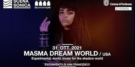 MASMA DREAM WORLD tickets