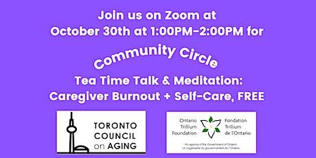 Tea Time Talk + Meditation : Caregiver Burnout + Self-Care tickets