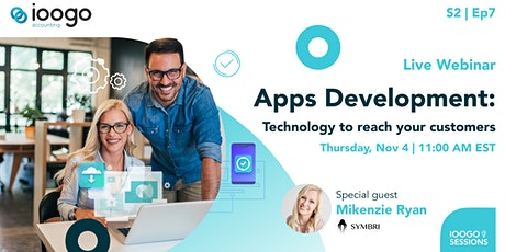 IOOGO Sessions  S2E7| Apps Development: Technology to reach your customers tickets