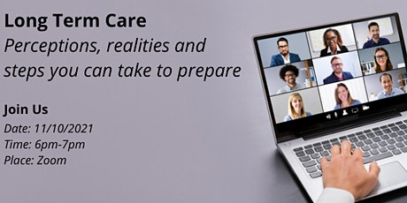 Long Term Care: Perceptions, realities and steps you can take to prepare tickets