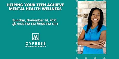 Helping Your Teen Achieve Mental Health Wellness tickets