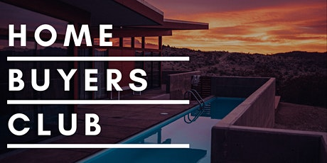 Home Buyers Club  - Join the club. Master the Market. Curb The Competition tickets
