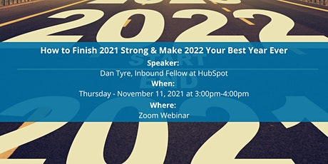 How to Finish 2021 Strong & Make 2022 Your Best Year Ever tickets
