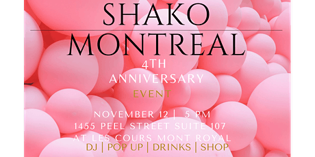 SHAKO Montreal 4TH ANNIVERSARY  billets
