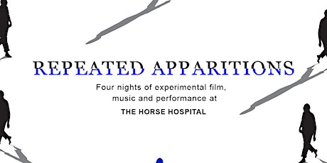Repeated Apparitions/ screening + sound installation from Sākśi Bisou tickets