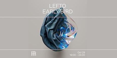 Lefto Early Bird - Radio Radio tickets