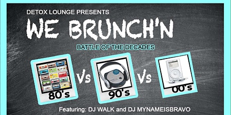 WE BRUNCH'N BATTLE OF THE DECADES tickets