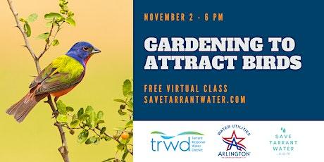 Gardening to Attract Birds tickets