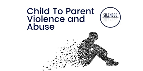 Child to Parent Violence and Abuse Training tickets