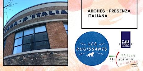 ARCHES : Presenza italiana - Casa d'Italia tickets