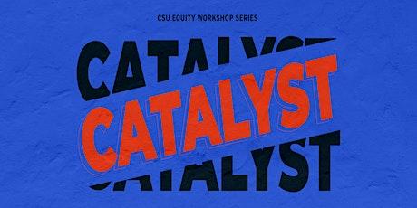 Catalyst Equity Workshop Series tickets