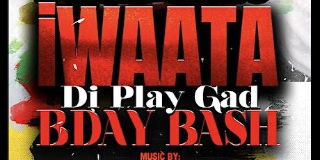 IWAATA BDAY PARTY tickets
