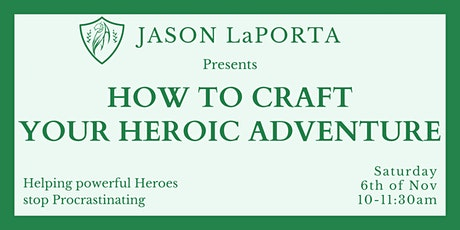 How to Craft Your Heroic Adventure tickets