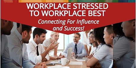 Workplace Stressed to Workplace Best! tickets