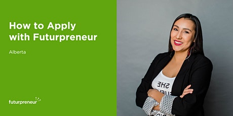 How to Apply with Futurpreneur (Alberta) tickets