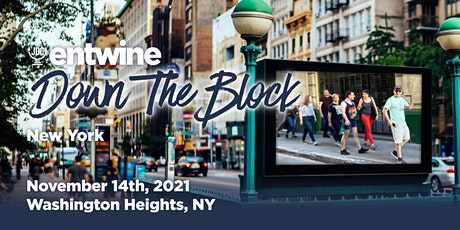 Entwine Down the Block   NYC tickets