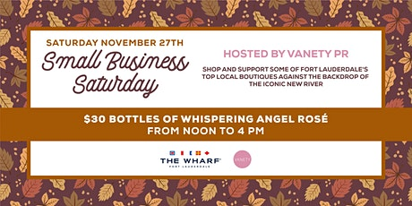 Small Business Saturday at The Wharf FTL with Vanety PR! tickets
