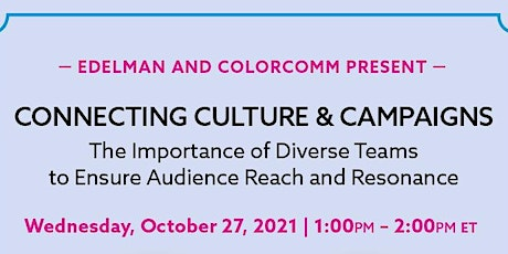 Edelman x ColorComm Present: Connecting Culture and Campaigns tickets