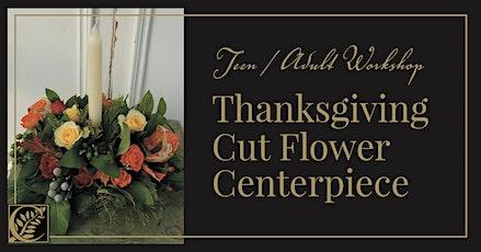 Teen/Adult Cut Flower Thanksgiving Centerpiece Workshop tickets