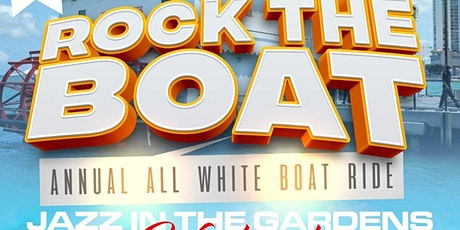 MIAMI NICE 2022 ANNUAL ALL WHITE BOAT RIDE JAZZ IN THE GARDENS WEEKEND tickets
