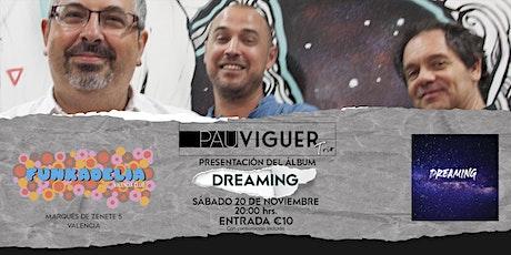 PRESENTACIÓN DEL ÁLBUM DREAMING-PAU VIGUER TRIO entradas