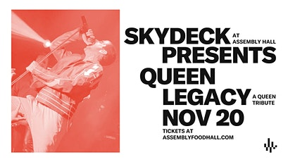 Queen Tribute: Queen Legacy on Skydeck at Assembly Hall tickets