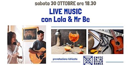 Sabato sera live music con Lola e Mr Be biglietti