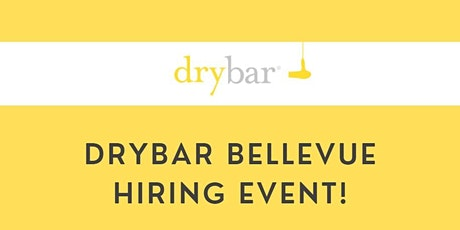 Drybar Bellevue Hiring Event! tickets