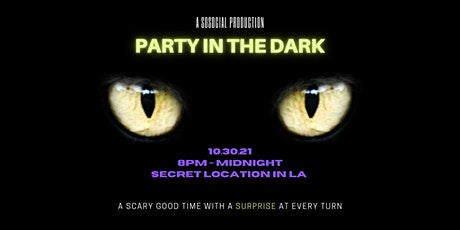 SOSOCIAL PRESENTSParty In the DARK tickets