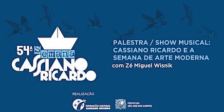 54ª Semana Cassiano Ricardo - Palestra e Show Musical com Zé Miguel Wisnik ingressos
