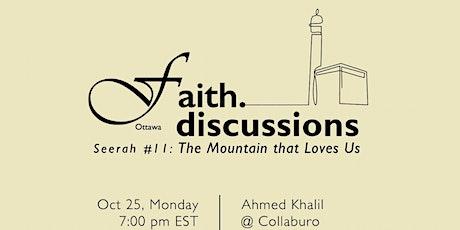 Faith: Seerah 11 - The Mountain that Loves Us tickets