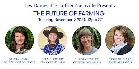"Les Dames d'Escoffier Nashville Presents  ""The Future of Farming"" Webinar tickets"