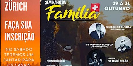 SEMINÁRIO DA FAMILIA  -  ZÜRICH   /   29, 30 & 31 de Out 2021 Tickets