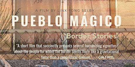 Pueblo Mágico: Border Stories Trident Screening (+ Madelife Pop Up Market) tickets